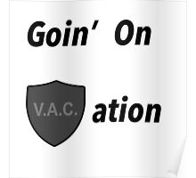 Goin on VACation! Poster