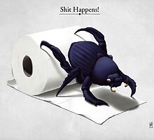 Shit Happens! by robCREATIVE
