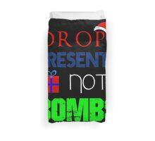 Drop Presents Not Bombs Duvet Cover