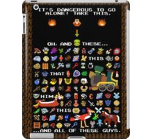 It's Dangerous To Go Alone, Take All of This! iPad Case/Skin