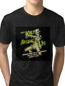They walk among us Tri-blend T-Shirt