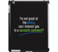 Can I interest you in a sarcastic comment? - Chandler Quote iPad Case/Skin