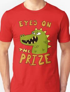 Eyes on the prize dinosaur T-Shirt