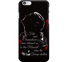 Fate and circumstance have returned us to this moment when the teacup shatters. - Mizumono iPhone Case/Skin