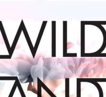 BE WILD AND FREE Quote Sticker