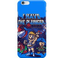 I HAVE THE PLUNGER iPhone Case/Skin