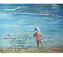 Stepping Out Into the Unknown Isaiah 41:10 Photographic Print