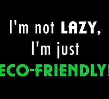Not Lazy but Eco-Friendly (Black) by Jonlynch