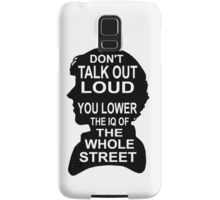 You Lower the IQ of the Whole Street Samsung Galaxy Case/Skin