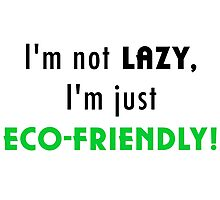 Not Lazy but Eco-Friendly (White) Photographic Print