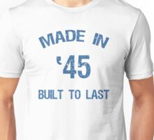 Made In 1945 Unisex T-Shirt