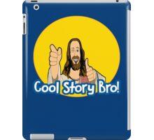Cool Story Bro! Jesus edition. iPad Case/Skin