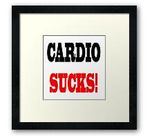CARDIO SUCKS! T-Shirt Framed Print