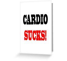 CARDIO SUCKS! T-Shirt Greeting Card