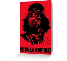 Viva la empire Greeting Card