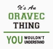It's an ORAVEC thing, you wouldn't understand !! by itsmine