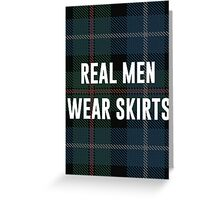 Real Men Wear Skirts (Light Shirts) Greeting Card
