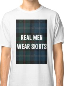 Real Men Wear Skirts (Light Shirts) Classic T-Shirt