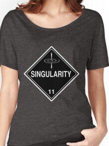 Singularity: Hazardous! Women's Relaxed Fit T-Shirt