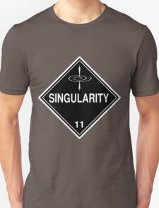 Singularity: Hazardous! T-Shirt
