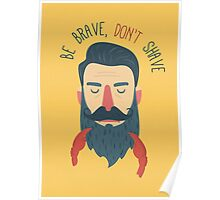 Be brave, don't shave Poster