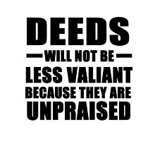 Deeds will not be less valiant..... by dotygonegreen