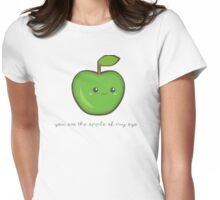 Fruit Puns - You are the apple of my eye Womens Fitted T-Shirt