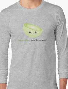 Fruit Puns - Honeydew you love me Long Sleeve T-Shirt
