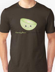 Fruit Puns - Honeydew you love me T-Shirt
