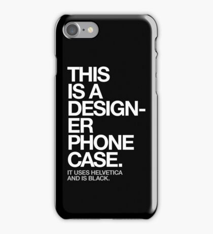 THIS IS A DESIGNER... iPhone Case/Skin