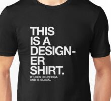 THIS IS A DESIGNER... Unisex T-Shirt