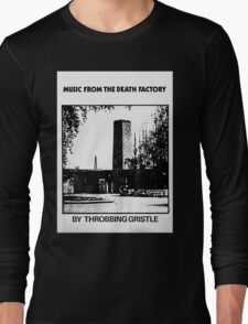 Throbbing Gristle Music From The Death Factory Long Sleeve T-Shirt