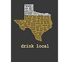 Drink Local (TX) Photographic Print
