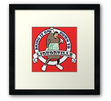 Bring It on Down to Liquorville  Framed Print