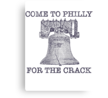 Come To Philly For The Crack Canvas Print