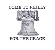 Come To Philly For The Crack Photographic Print