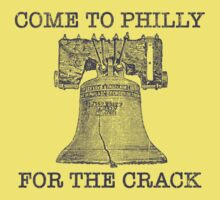 Come To Philly For The Crack Kids Tee