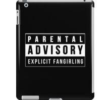 Parental Advisory - Explicit Fangirling iPad Case/Skin