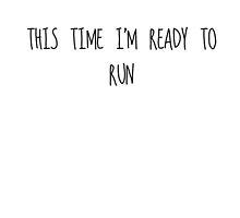 Ready To Run by aasshhlliinn