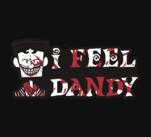 """""""I Feel Dandy"""" T-Shirt"""