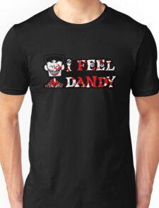 """I Feel Dandy"" Unisex T-Shirt"