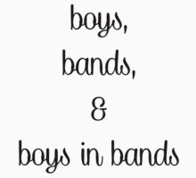 Boys, Bands & Boys In Bands  Kids Tee