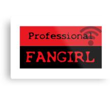 Professional fangirl Metal Print