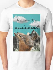 They Crave That Mineral Unisex T-Shirt