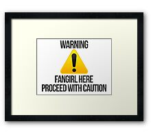 Warning fangirl Framed Print