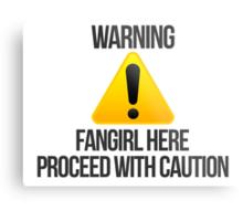 Warning fangirl Metal Print
