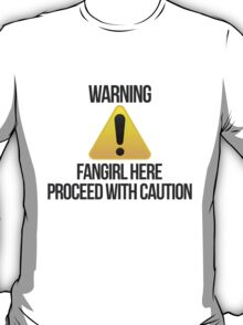 Warning fangirl T-Shirt
