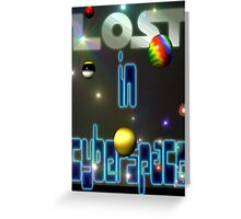 Lost In Cyberspace Greeting Card