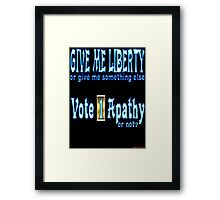 Give Me Liberty Or... Framed Print