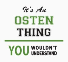 It's an OSTEN thing, you wouldn't understand !! by itsmine